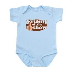 Friend of the Show Infant Bodysuit