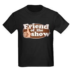 Friend of the Show Kids Dark T-Shirt