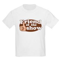 Friend of the Show Kids Light T-Shirt