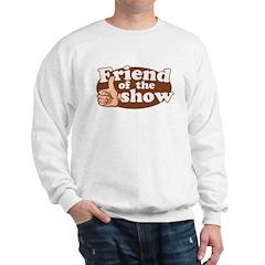 Friend of the Show Sweatshirt