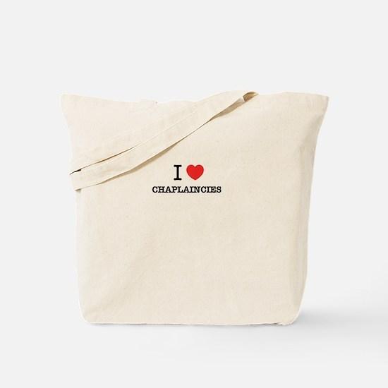 I Love CHAPLAINCIES Tote Bag