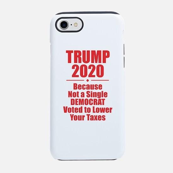 Trump 2020 - Taxes iPhone 8/7 Tough Case