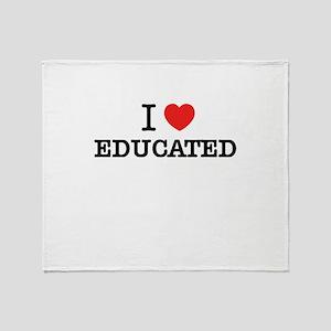I Love EDUCATED Throw Blanket