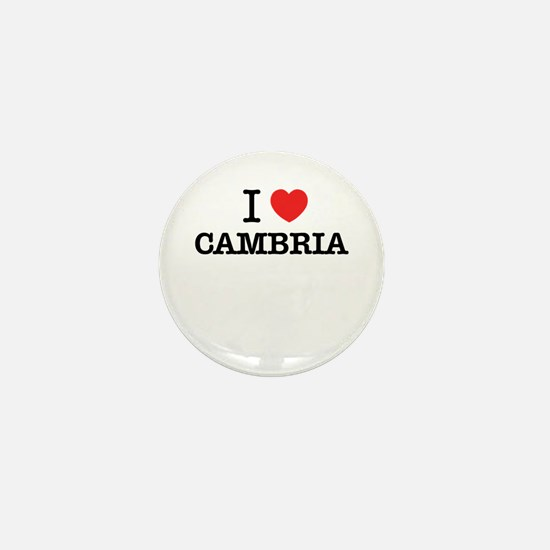 I Love CAMBRIA Mini Button