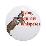 Flying Squirrel Whisperer Ornament (Round)