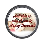 Why John & Nancy Divorced Wall Clock