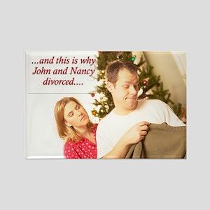 Why John & Nancy Divorced Rectangle Magnet