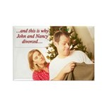 Why John & Nancy Divorced Rectangle Magnet