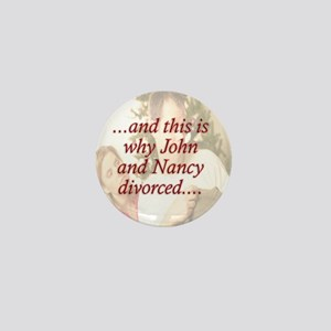 Why John & Nancy Divorced Mini Button
