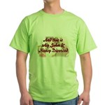 Why John & Nancy Divorced Green T-Shirt