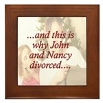 Why John & Nancy Divorced Framed Tile