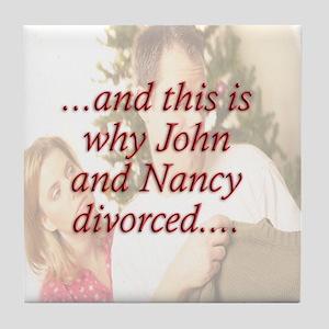 Why John & Nancy Divorced Tile Coaster