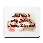 Why John & Nancy Divorced Mousepad
