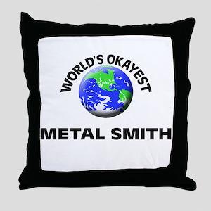 World's Okayest Metal Smith Throw Pillow