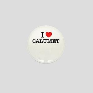 I Love CALUMET Mini Button