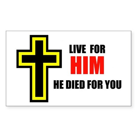 LIVE FOR HIM Rectangle Sticker