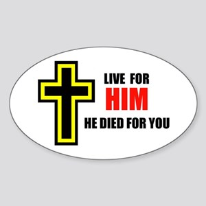 LIVE FOR HIM Oval Sticker