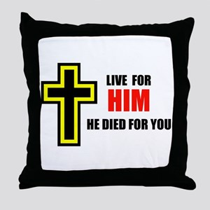 LIVE FOR HIM Throw Pillow
