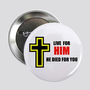 """LIVE FOR HIM 2.25"""" Button"""