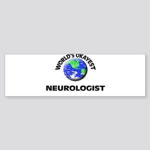 World's Okayest Neurologist Bumper Sticker