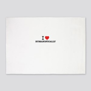 I Love HUMANISTICALLY 5'x7'Area Rug