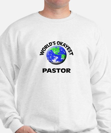 World's Okayest Pastor Sweatshirt