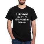 I Survived My Wife's Dissertation Dark T-Shirt