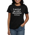 I Survived My Wife's Disserta Women's Dark T-Shirt
