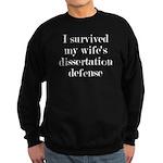 I Survived My Wife's Dissertatio Sweatshirt (dark)