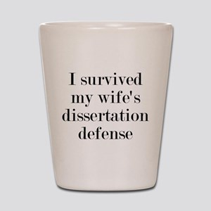 I Survived My Wife's Dissertation Shot Glass