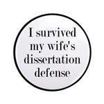 I Survived My Wife's Dissertation Button