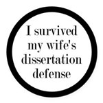 I Survived My Wife's Dissertation Round Car Magnet