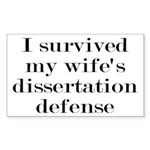 I Survived My Wife's Dissertat Sticker (Rectangle)