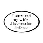 I Survived My Wife's Dissertation Oval Car Magnet