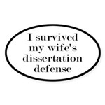 I Survived My Wife's Dissertation Sticker (Oval)