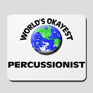 World's Okayest Percussionist Mousepad