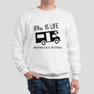 RVing is Life Sweatshirt