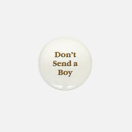 Don't Send a Boy Mini Button