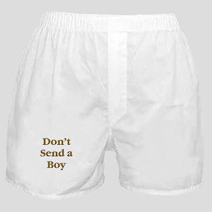 Don't Send a Boy Boxer Shorts