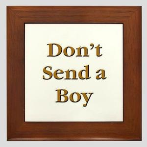 Don't Send a Boy Framed Tile