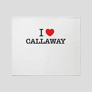 I Love CALLAWAY Throw Blanket
