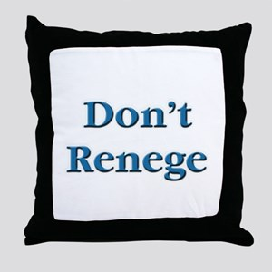 Don't Renege Euchre Throw Pillow