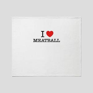 I Love MEATBALL Throw Blanket