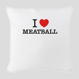I Love MEATBALL Woven Throw Pillow