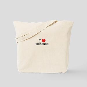 I Love MEASURE Tote Bag