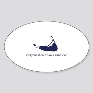 Everyone Should Have A Nantuc Oval Sticker