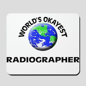 World's Okayest Radiographer Mousepad