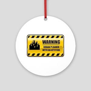 Warning Urban Planner Ornament (Round)
