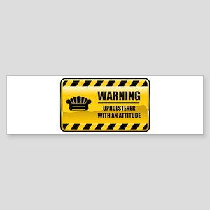 Warning Upholsterer Bumper Sticker