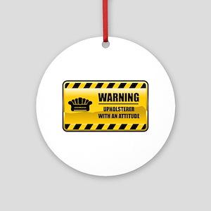 Warning Upholsterer Ornament (Round)